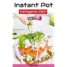 Instant Pot Cookbook: Complete Guide for Ketogenic Diet & Paleo Diet Recipes: 60 Low-Carbs & Gluten Free Recipes (Healthy, Instant Pot, Pressure Cooker, Low-Carbs, Gluten Free Book 2)