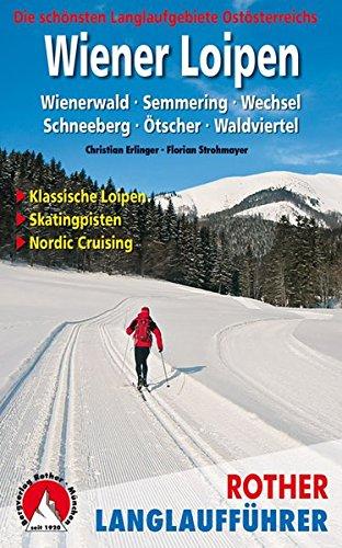 Wiener Loipen: Die schönsten Langlaufgebiete Ostösterreichs. 52 Touren (Rother Langlaufführer)