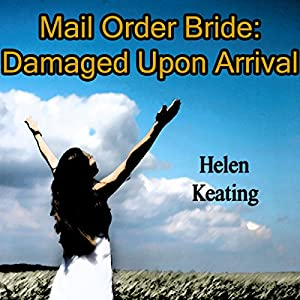 Mail Order Bride: Damaged Upon Arrival Audiobook
