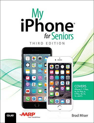 My iPhone for Seniors (Covers iPhone 7/7 Plus and other models running iOS 10) (3rd Edition)