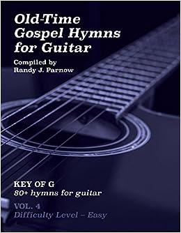 Volume #4 - Old-Time Gospel Hymns for Guitar (Key of G): Randy J