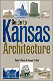 Guide to Kansas Architecture, David H. Sachs and George E. Ehrlich, 0700607781