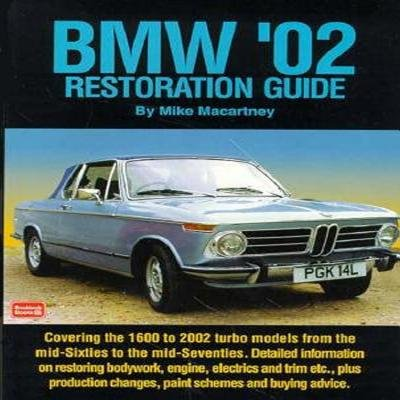 BMW 02 Restoration Guide[BMW 02 RESTORATION GD][Paperback]: MikeMaccartney: Amazon.com: Books