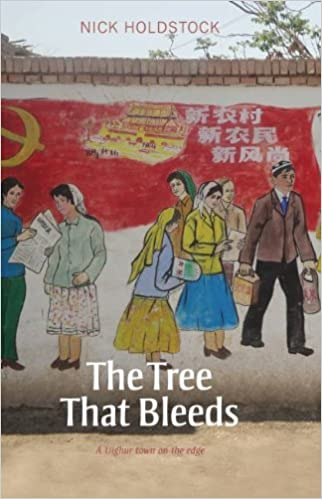 The Tree That Bleeds: A Uighur Town on the Edge