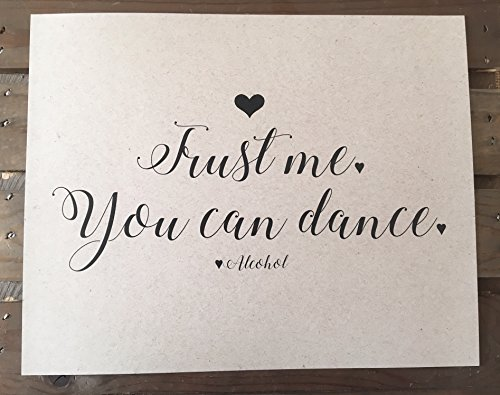 Trust Me You can Dance Love Alcohol - Wedding Signage - 8x10 PRINT - Unframed - Reception - RUSTIC - Sign - Recycled - Eco Friendly