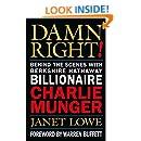 Damn Right! Behind the Scenes with Berkshire Hathaway Billionaire Charlie Munger