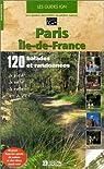 Paris - Île-de-France : 120 ballades et randonnées par Libiris