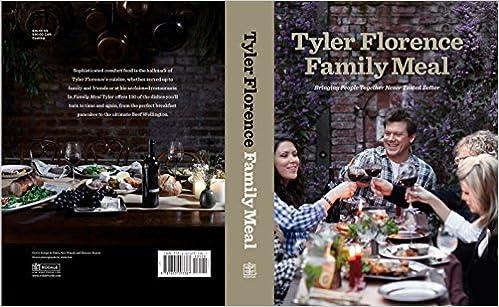 Tyler Florence Family Meal Bringing People Together Never Tasted