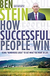 How Successful People Win: Using Bunkhouse Logic to Get What You Want in Life