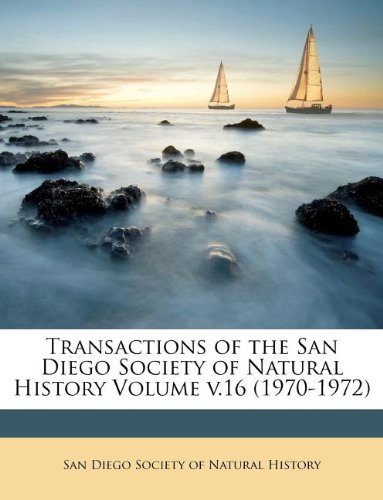 Download Transactions of the San Diego Society of Natural History Volume v.16 (1970-1972) ebook