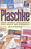img - for Plaschke: Good Sports, Spoilsports, Foul Balls and Oddballs book / textbook / text book