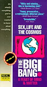 The Big Bang! - Sex, Life and The Cosmos: A Feast Of Mind & Matter [VHS]