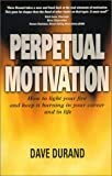 Perpetual Motivation, Dave Durand, 0967563100
