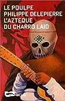 L'Aztèque du Charro laid par Philippe