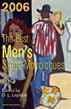 The Best Men's Stage Monologues Of 2006, D. L. Lepidus, 1575255545