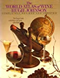The World Atlas of Wine, Hugh Johnson, 067124552X