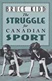 img - for The Struggle for Canadian Sport book / textbook / text book