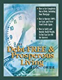img - for The Debt-Free & Prosperous Living, Basic Course book / textbook / text book