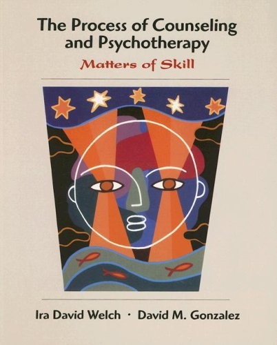 The Process of Counseling and Psychotherapy: Matters of Skill