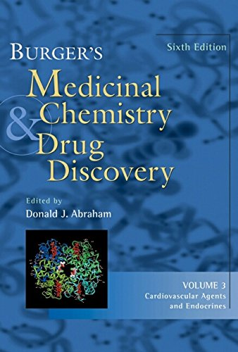 Burger's Medicinal Chemistry and Drug Discovery, Cardiovascular Agents and Endocrines (Volume 3)