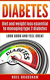 Diabetes:  Diet And Weight Control Essential To Managing Type 2 Diabetes (diabetes nutrition, diabetes type 2, diabetes recipes, diabetes quick guide)