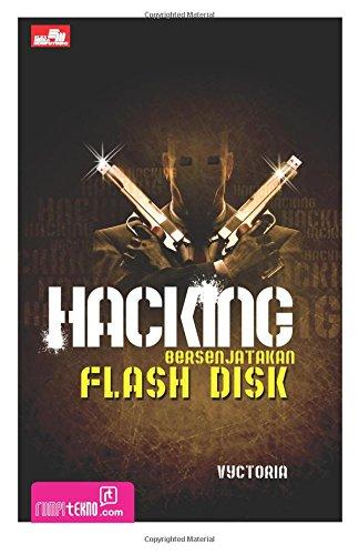 Hacking Bersenjatakan Flash Disk (Indonesian Edition) ebook