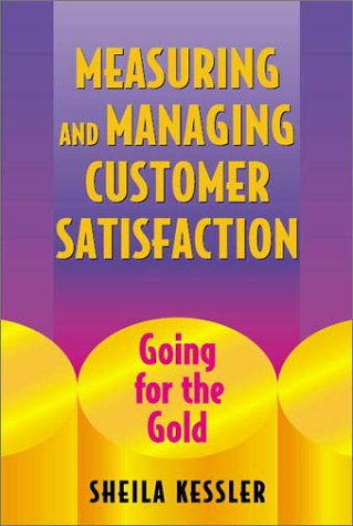 Measuring and Managing Customer Satisfaction: Going for the Gold