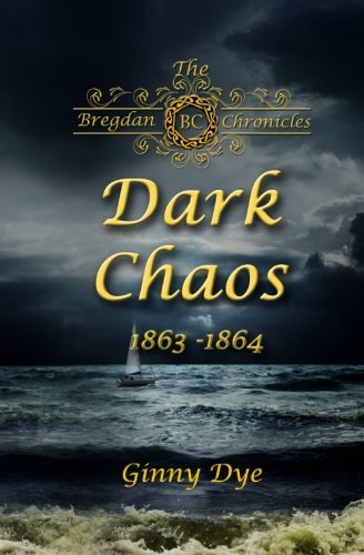 Dark Chaos (# 4 in the Bregdan Chronicles Historical Fiction Romance Series) (Volume 4)
