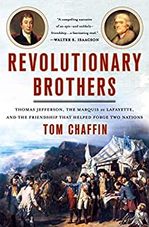 Book Cover: Revolutionary Brothers: Thomas Jefferson, the Marquis de Lafayette, and the Friendship that Helped Forge Two Nations