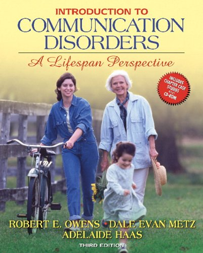 Introduction to Communication Disorders: A Lifespan Perspective (3rd Edition)