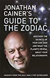 img - for Jonathan Cainer's Guide To The Zodiac: Discover the secrets of your sun sign and what the planets reveal about your relationships book / textbook / text book