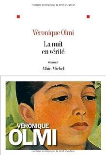 La nuit en vérité, Olmi, Véronique