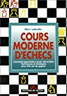 Cours moderne d'échecs : apprendre à jouer vite et bien par Ludicello