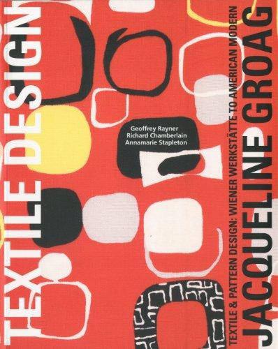 Jacqueline Groag: Textile & Pattern Design: Wiener Werkstatte to American Modern