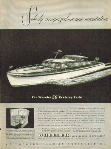 Soberly recognized: a new orientation The Wheeler 50' Cruising Yacht ad 1946