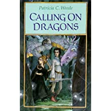 Calling on Dragons (Enchanted Forest Chronicles)