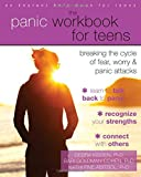 The Panic Workbook for Teens: Breaking the Cycle of Fear, Worry, and Panic Attacks (An Instant Help Book for Teens)