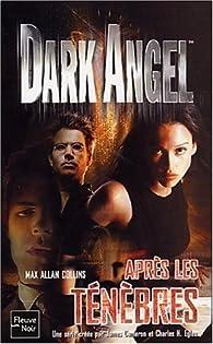 Dark Angel, tome 3 : Après les ténèbres par Max Allan Collins