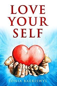 Love Your Self by [Baeriswyl, Sonia]