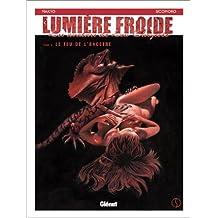 LUMIÈRE FROIDE T02 (LA) : LE FEU DE L'ANCÊTRE