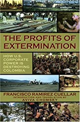 The Profits of Extermination: Big Mining in Colombia