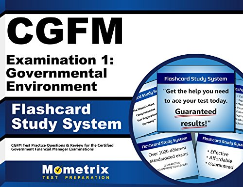 CGFM Examination 1: Governmental Environment Flashcard Study System: CGFM Test Practice Questions & Review for the Certified Government Financial Manager Examinations (Cards)