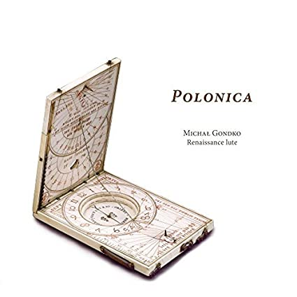 Polonica - Lute Music With Polish Connections Around 1600 by Renaissance lute Michal Gondko
