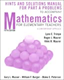 Mathematics for Elementary Teachers : Hints and Solutions Manual for Part a Problems: A Contemporary Approach, Musser, Gary L. and Burger, William F., 0471366366