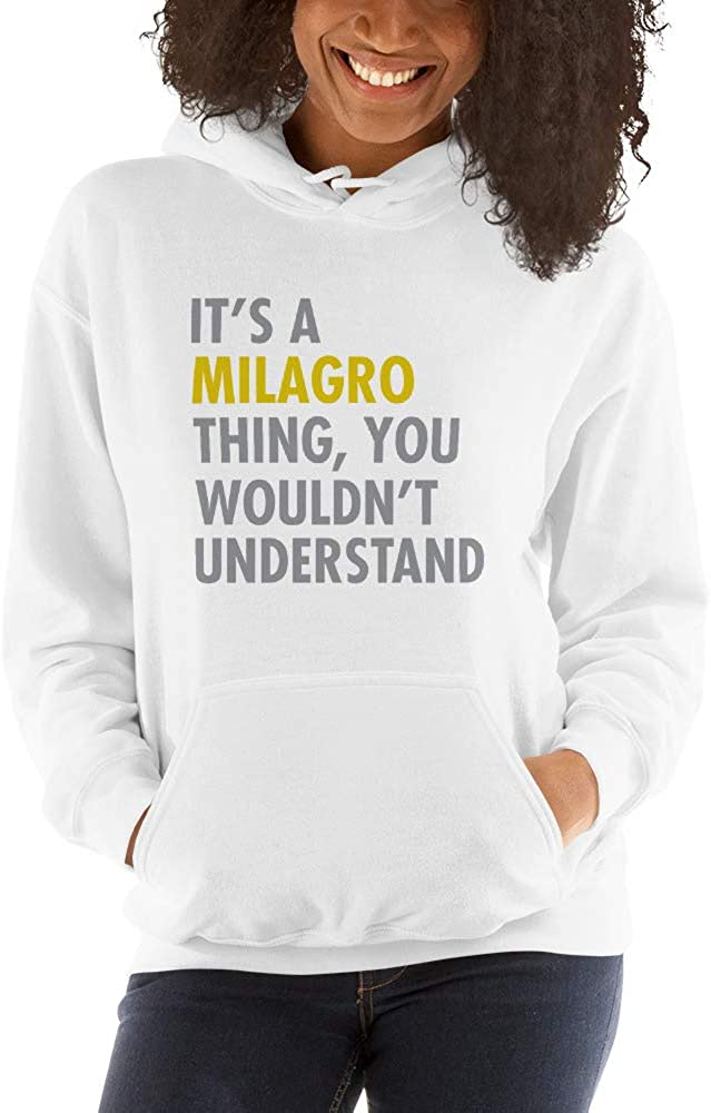 You Wouldnt Understand meken Its A MILAGRO Thing