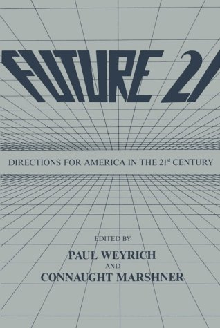 Book cover from Future 21: Directions for America in the 21st Century by Paul M. Weyrich