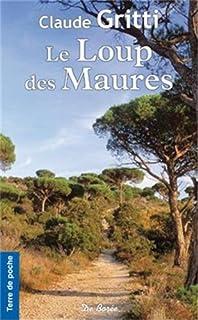 Le loup des Maures, Gritti, Claude