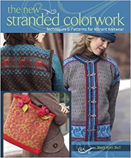 f1c10229d97d The New Stranded Colorwork  Techniques and Patterns for Vibrant ...