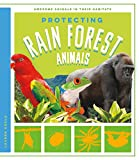 img - for Protecting Rain Forest Animals (Awesome Animals in Their Habitats) book / textbook / text book