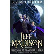 Jeff Madison and the Shimmers of Drakmere (Book 1)